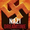 Nazi Dreamtime: Australian Enthusiasts for Hitler's Germany