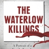 The Waterlow Killings: A Portrait of a Family Tragedy